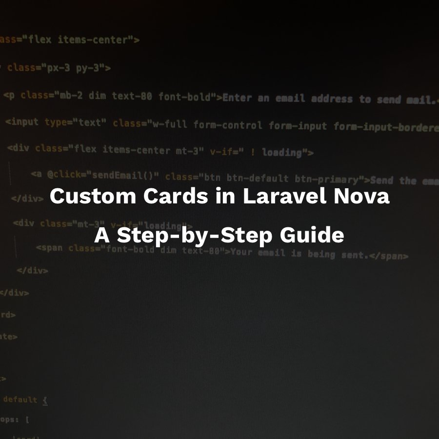 How to create a custom Laravel Nova Card : Step-by-step